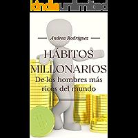 HÁBITOS MILLONARIOS De los hombres más ricos del mundo: Jeff Bezos, Bill Gates, Elon Musk, Zuckerberg, Arnoult y muchos…