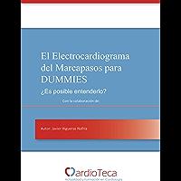 El Electrocardiograma del Marcapasos para Dummies. ¿Es posible entenderlo?: El libro definitivo para médicos no…