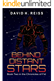 Behind Distant Stars (The Chronicles of Fid Book 2)
