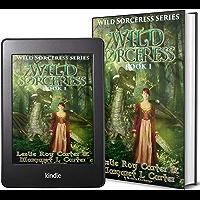 Wild Sorceress Series, Book 1: Wild Sorceress
