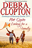 Brice: Not Quite Looking for a Family (Cowboys of Ransom Creek Book 7)
