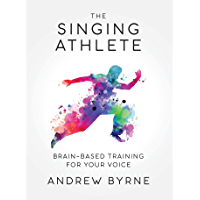 The Singing Athlete: Brain-based Training for Your Voice book cover