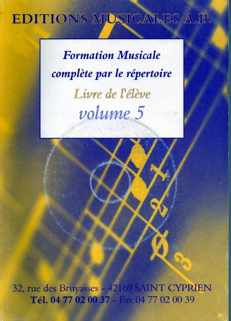Formation musicale complète par le répertoire volume 5 livre élève
