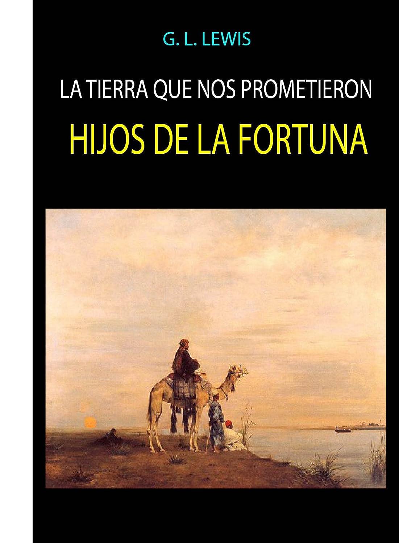 Hijos de la Fortuna (La Tierra que nos Prometieron nº 2) eBook ...