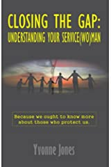 Closing The Gap: Understanding Your Service(wo)man Kindle Edition