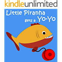Children's Book: Little Piranha gets a Yo-Yo [bedtime stories for children]