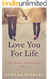 Love You For Life (The Love Chronicles Book 4)