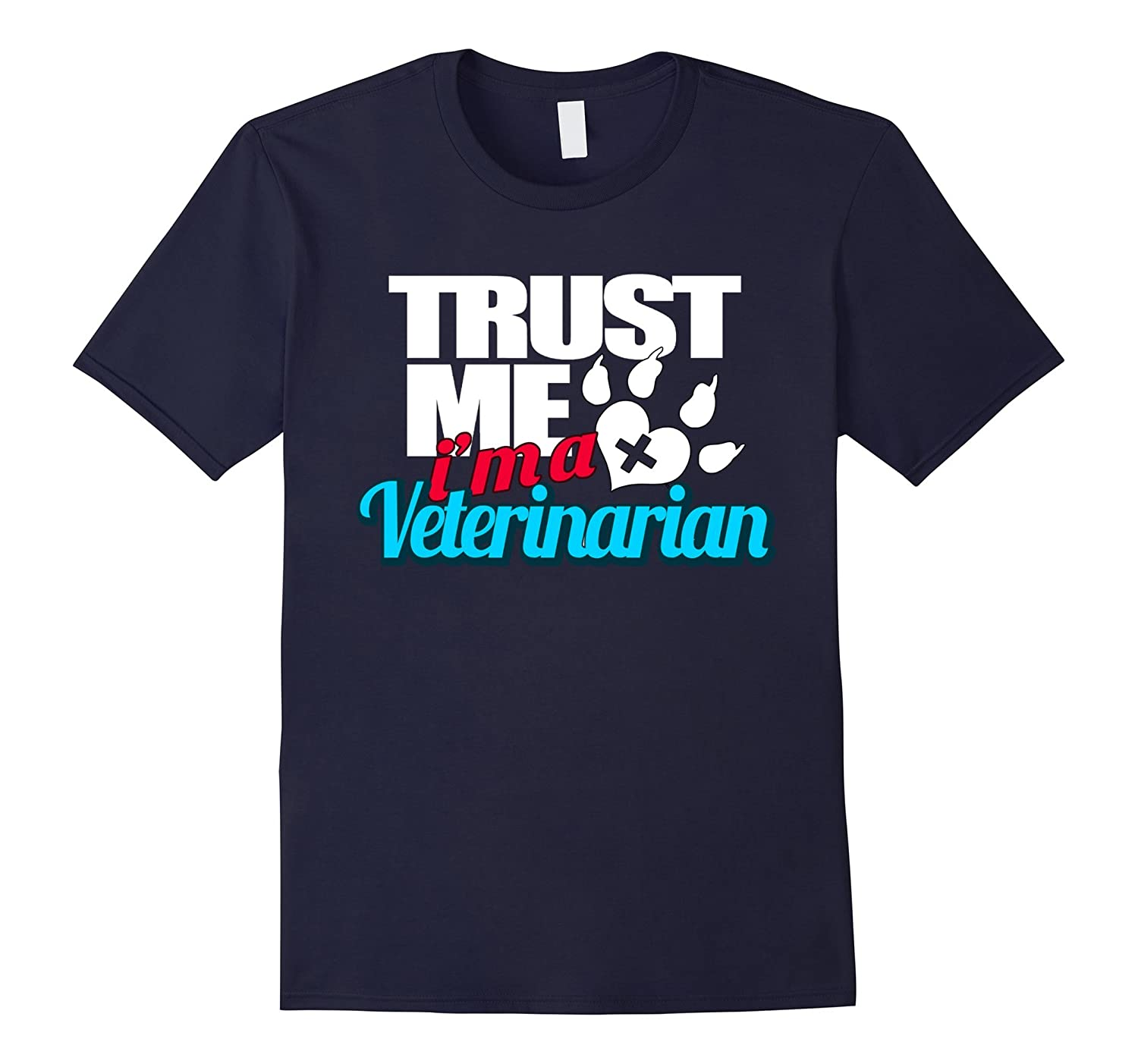 Trust Me Im a Veterinarian Shirts For Women - Vet Shirts-TD
