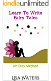 Learn To Write Fairy Tales: An Easy Method