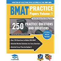 BMAT Practice Papers Volume 1: Over 250 Questions to Reflect 2018 BMAT, Detailed Worked Solutions for Every Question…