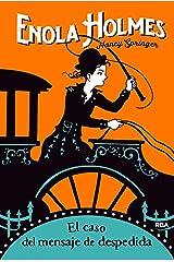 Enola Holmes#6. El caso del mensaje de despedida (Spanish Edition) Kindle Edition