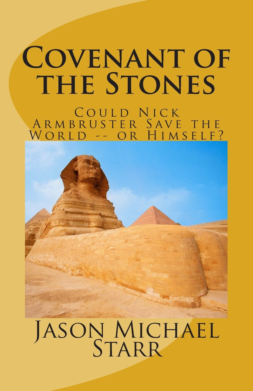 Covenant of the Stones: How Nick Armbruster Saved the World -- and Himself ebook