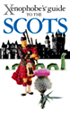 The Xenophobe's Guide to the Scots (Xenophobe's Guides)