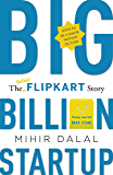 Big Billion Startup: The Untold Flipkart Story