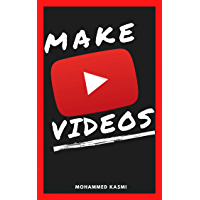Make YouTube Videos: How To Create Engaging Videos Without Showing Yourself On Camera (English Edition)