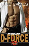 Montana D-Force: Volume 3