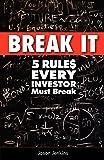 Break It: 5 Rules Every Investor Must Break