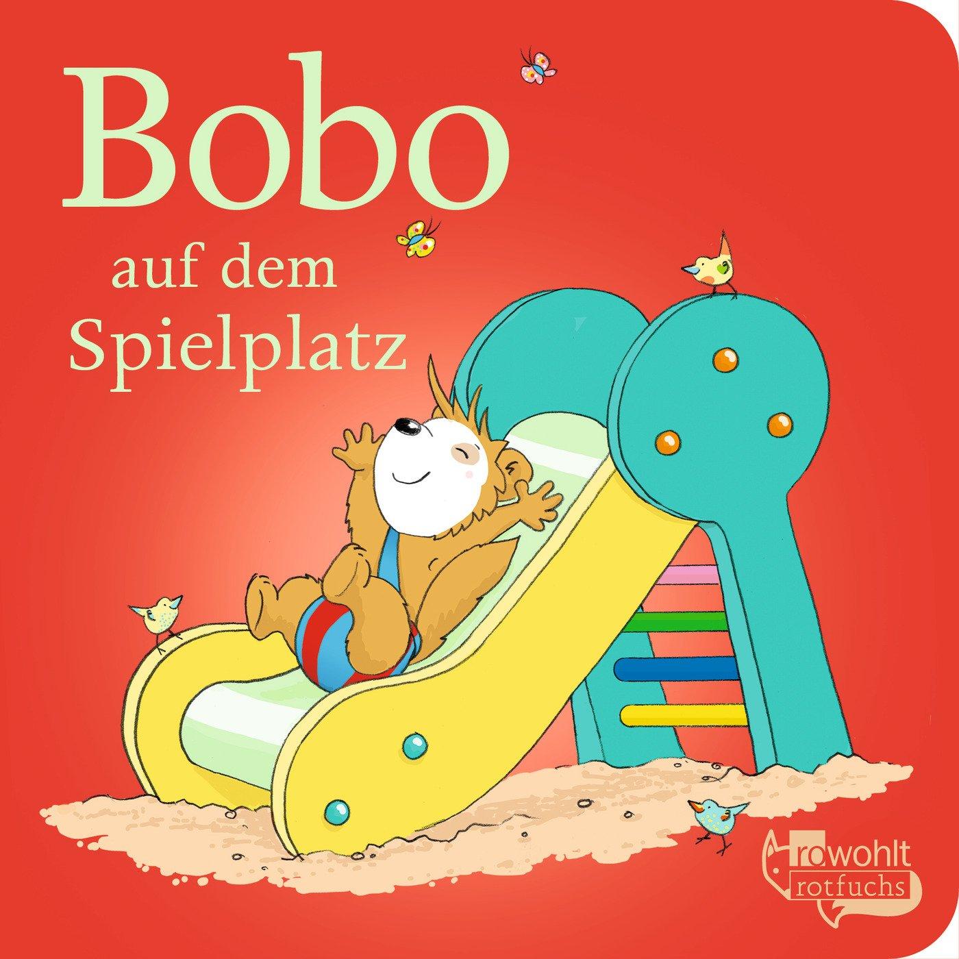 Bobo auf dem Spielplatz Pappbilderbuch – 25. September 2018 Markus Osterwalder Dorothée Böhlke Rowohlt Taschenbuch 3499218364