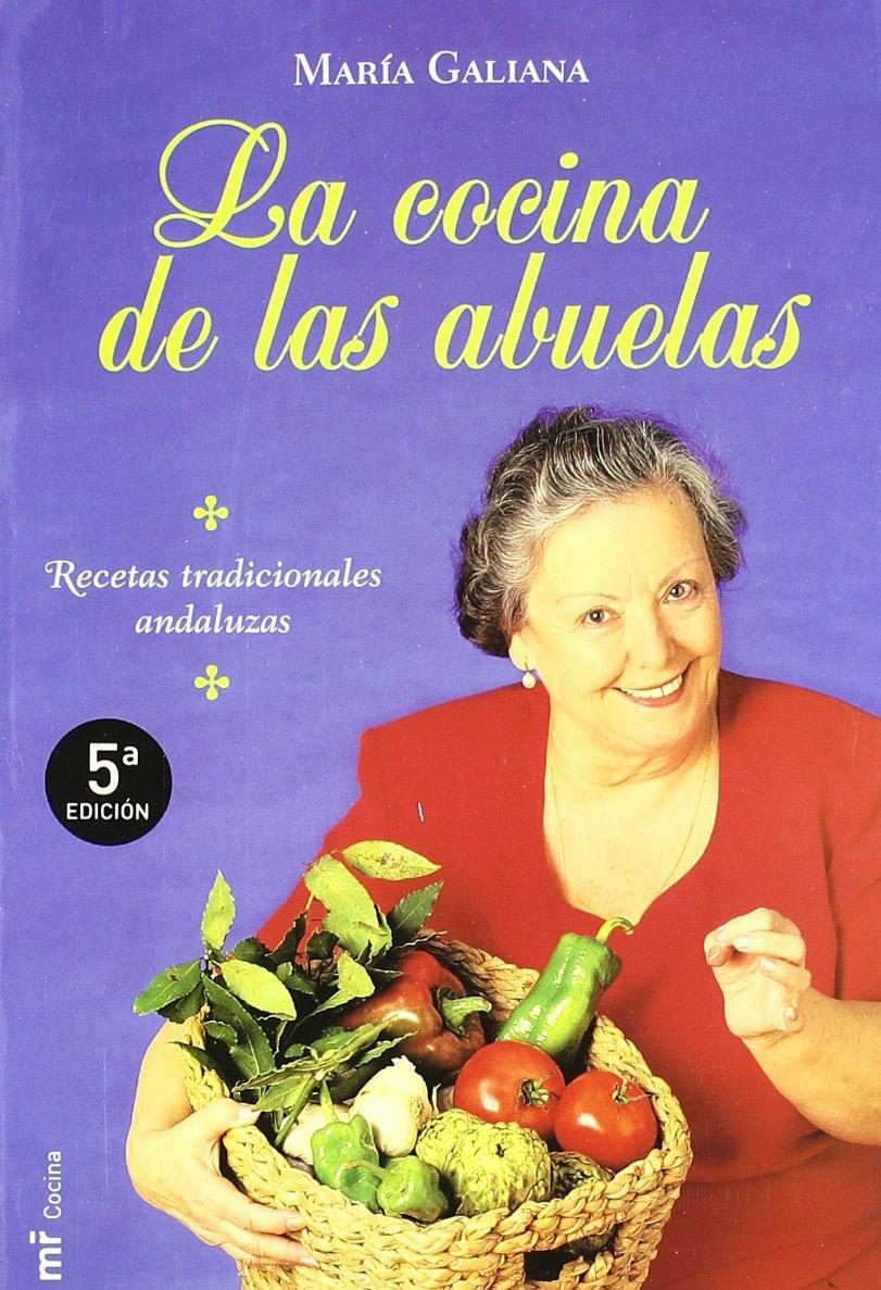 La cocina de las abuelas : recetas tradicionales andaluzas (MR Cocina)