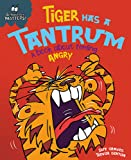 Tiger Has a Tantrum - A book about feeling angry (Behaviour Matters)