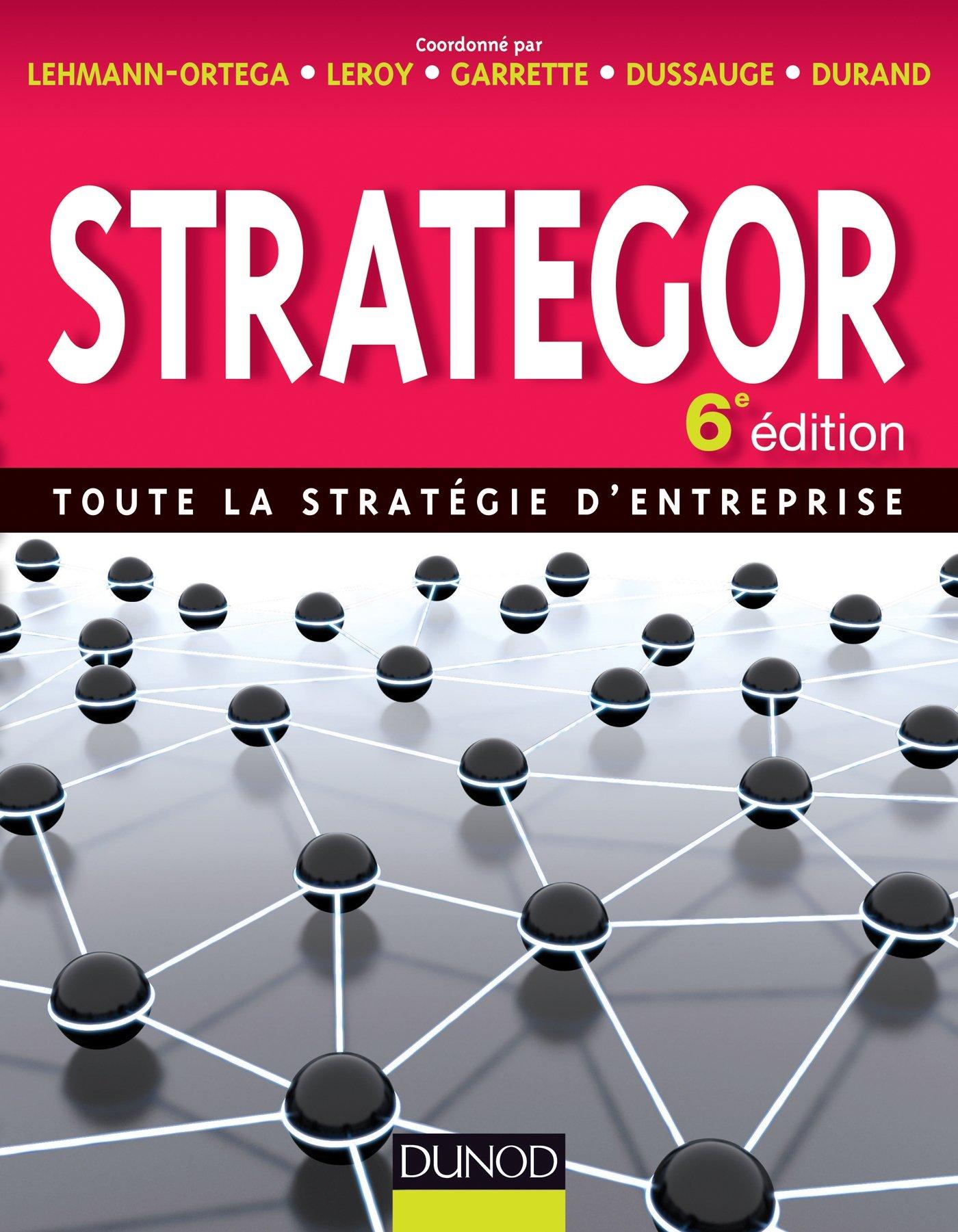 Strategor  6e édition  Toute La Strat�gie D'entreprise: 9782100598649:  Amazon: Books