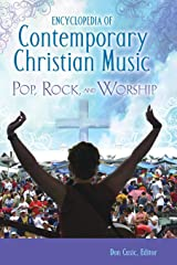 Encyclopedia of Contemporary Christian Music: Pop, Rock, and Worship Hardcover
