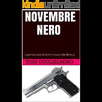 NOVEMBRE NERO: (il primo caso del commissario Toni De Rensis)