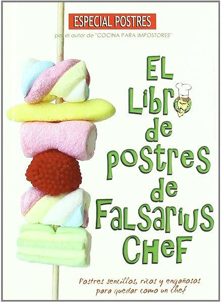 Libro De Postres De Falsarius Che (COCINA): Amazon.es: FALSARIUS ...