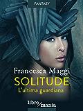 Solitude: L'ultima guardiana