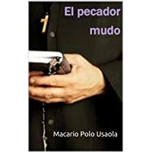 El pecador mudo (Spanish Edition) Feb 4, 2017