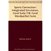 Sports Connection: Integtrated Simulation, Corel Suite 7/8: Corel Wordperfect Suite