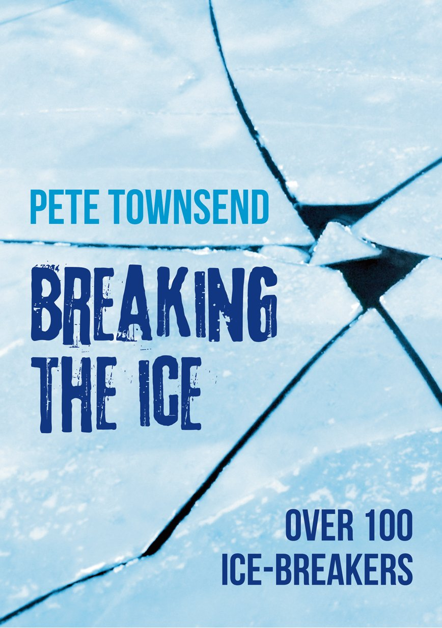 Breaking the Ice: Over 100 Innovative Ice-breakers Paperback – Dec 2001 Pete Townsend Kevin Mayhew Ltd 1840038357 Christian Theology
