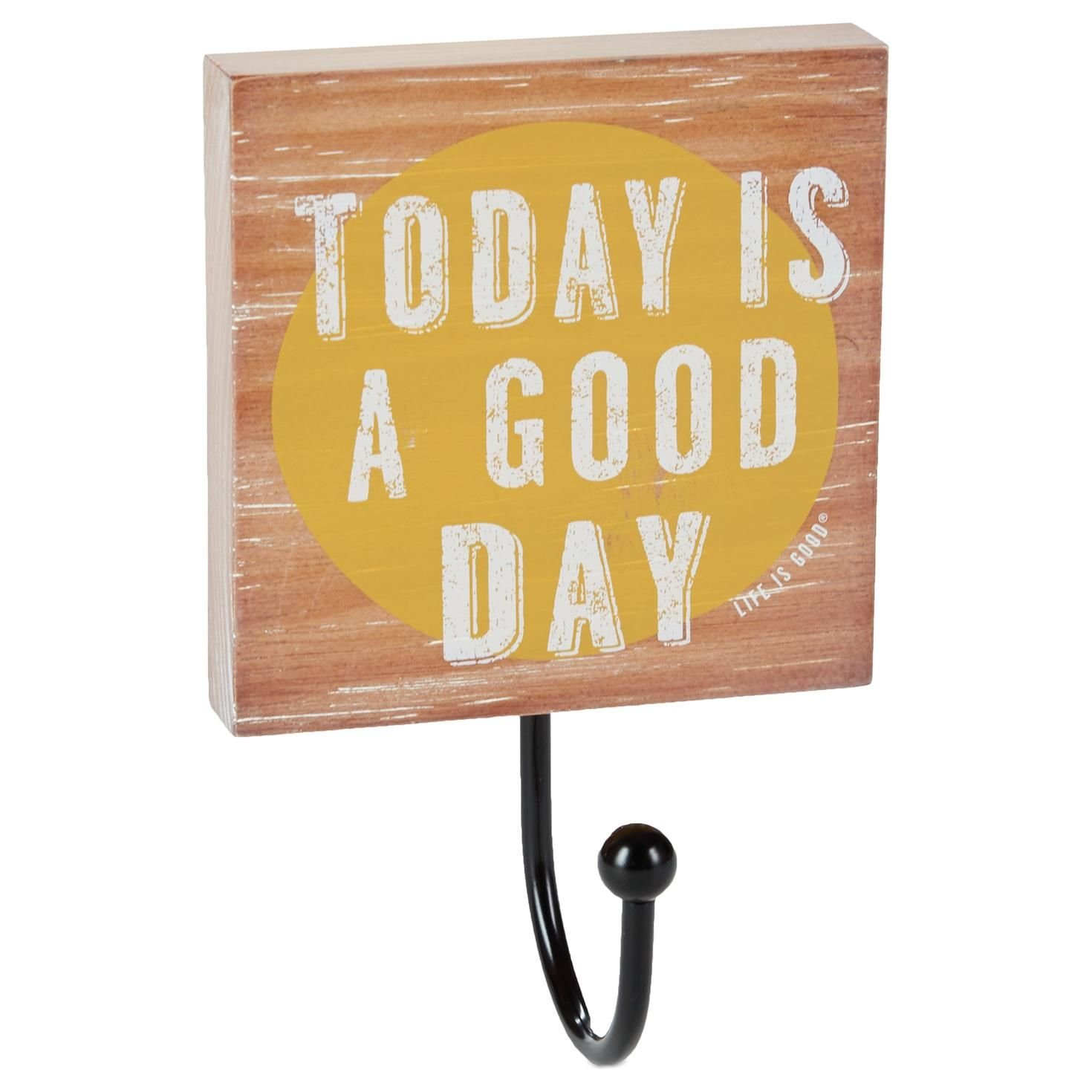 Life is Good. Father's Day Coat Hook - Today Is A Good Day - Natural B01FDZF6LY