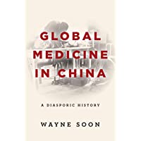 Global Medicine in China: A Diasporic History