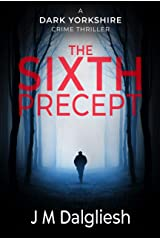 The Sixth Precept - The Dark Yorkshire Crime Thrillers (Book 6) Kindle Edition