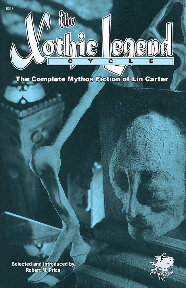 Download The Xothic Legend Cycle: The Complete Mythos Fiction of Lin Carter ebook