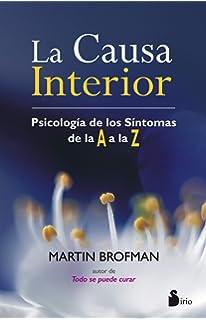 La Causa Interior. Psicología De Los Síntomas De La A A La Z