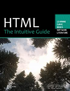 HTML: The Intuitive Guide