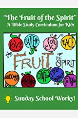 The Fruit of the Spirit: A Bible Study for Kids Paperback