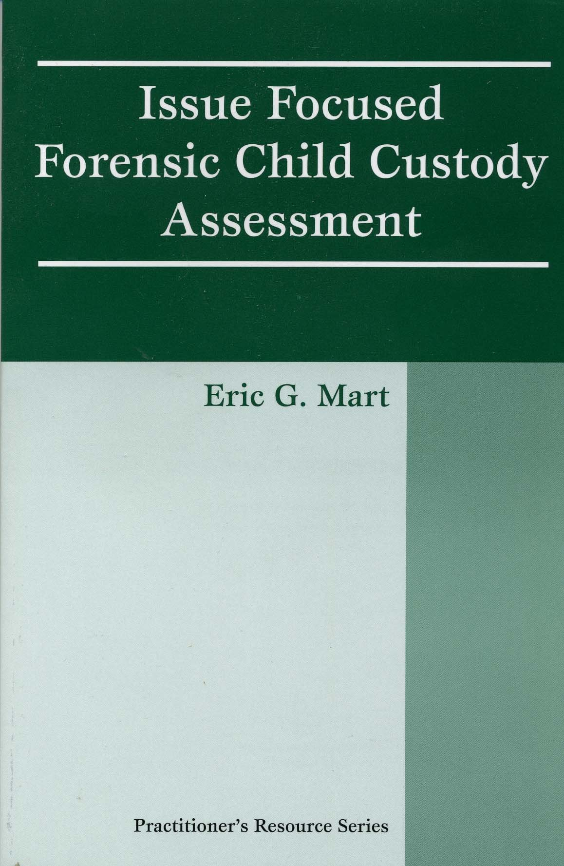 Download Issue Focused Forensic Child Custody Assessment (Practitioner's Resource Series) pdf