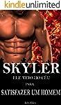 Skyler :  Ele veio do Céu para Satisfazer um Homem: Ficção Sexo Sedução Gay (Estranhos Livro 1)