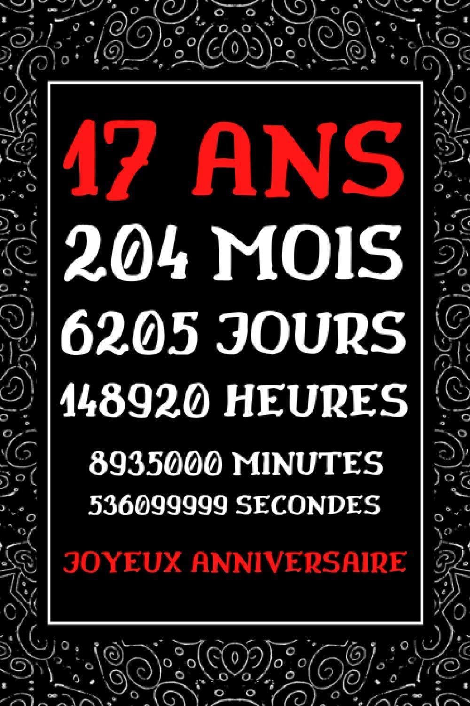 17 ans Joyeux Anniversaire: idée cadeau original anniversaire 17 ans , Journal intime pour Ado fille et garcon, carnet de note ligné drole humour anniversaire