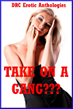 Take on a Gang????: Five Explicit Rough Group Sex Erotica Stories (English Edition)