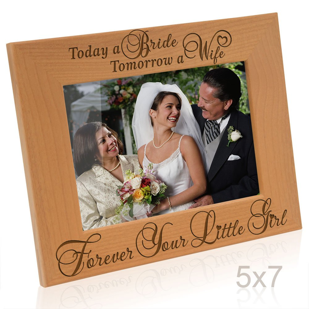 Kate Posh - Today a Bride, Tomorrow a Wife, Forever Your Little Girl Picture Frame - Engraved Natural Wood Photo Frame - Mother of the Bride Gifts, Father of the Bride Gifts (5x7-Horizontal)