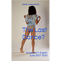 The Last Dance?: Striptease in English pubs 2007-2020 book cover