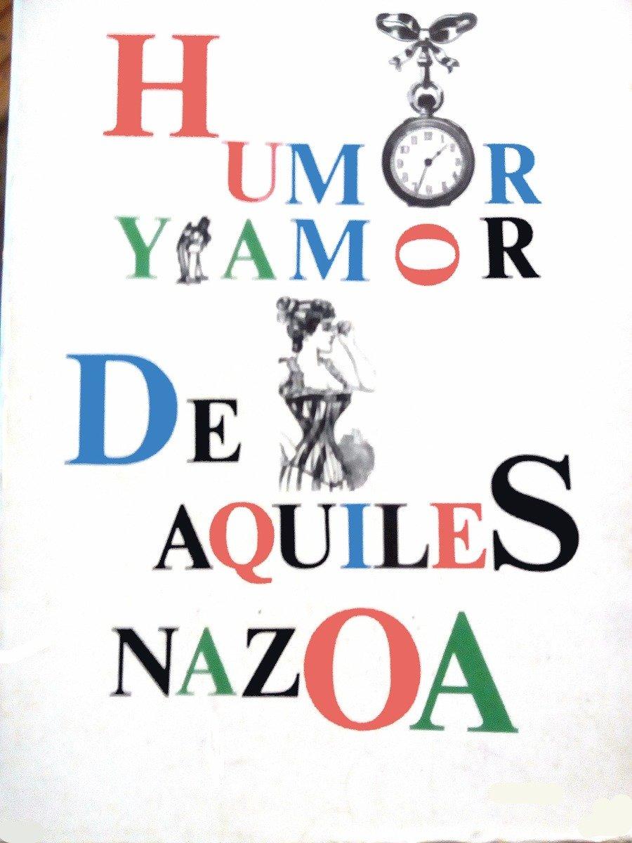 libro humor y amor de aquiles nazoa