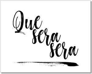 Que Sera, Sera - Whatever Will Be Will Be - Typography Art Print - 8x10 - Unframed