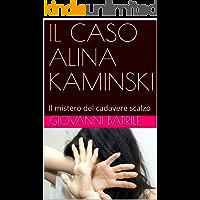 IL CASO ALINA KAMINSKI: Il mistero del cadavere scalzo (Le inchieste del maresciallo Bivona Vol. 9)