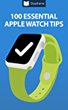 100 Essential Apple Watch Tips
