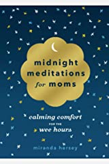 Midnight Meditations for Moms: Calming Comfort for the Wee Hours Kindle Edition